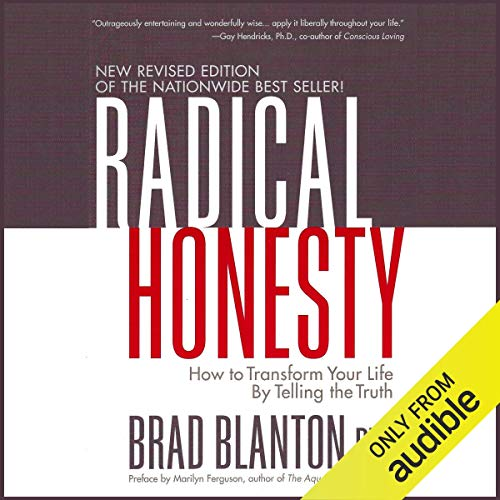 Radical Honesty: How to Transform Your Life by Telling the Truth cover art