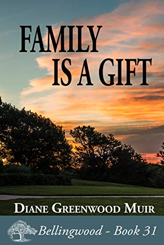 Family is a Gift (Bellingwood Book 31)