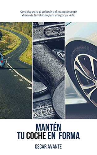 Mantén tu coche en forma: Aprende los básicos del mantenimiento de tu vehículo