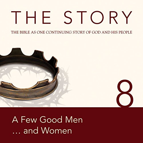 The Story, NIV: Chapter 8 - A Few Good Men...and Women audiobook cover art