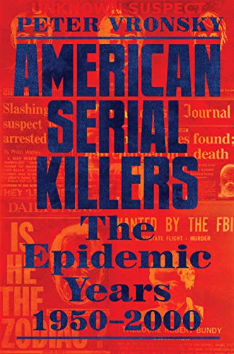 Image of American Serial Killers: The Epidemic Years 1950-2000
