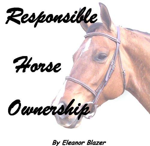 Responsible Horse Ownership (English Edition)