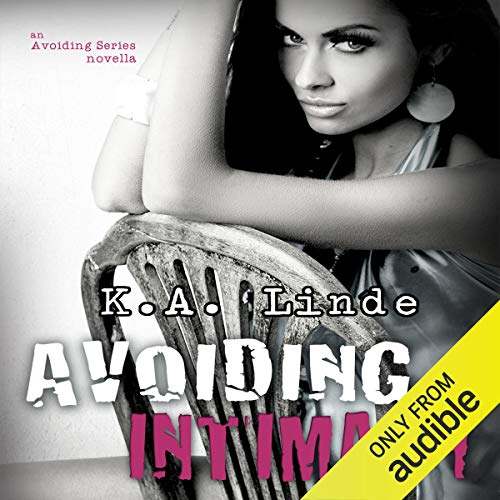 Avoiding Intimacy Audiobook By K. A. Linde cover art
