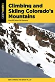 Climbing and Skiing Colorado s Mountains: Over 50 Select Ski Descents
