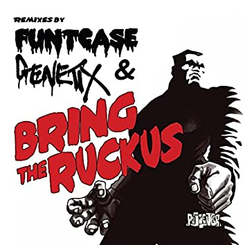 Bring the Ruckus (Funtcase & Genetix Remixes)