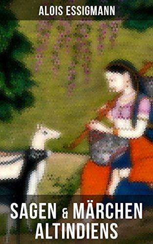 Sagen & Märchen Altindiens: 31 Legenden aus Indien