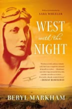 West with the Night 2nd edition by Markham, Beryl (2013) Paperback