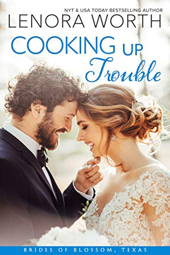 Cooking Up Trouble (The Brides of Blossom, Texas Book 2) (English Edition)
