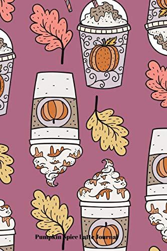 Pumpkin Spice Latte Journal: Journal Notebook for Writing