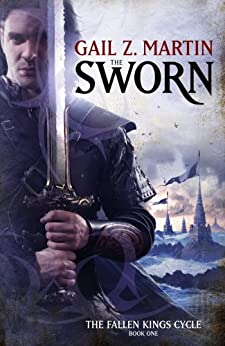 The Sworn: The Fallen Kings Cycle: Book One by [Gail Z. Martin]