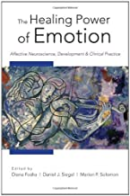 By Diana Fosha - The Healing Power of Emotion: Affective Neuroscience, Development and Clinical Practice (Norton Series on Interpersonal Neurobiology) (11.4.2009)