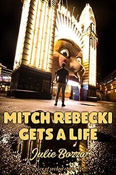 Mitch Rebecki Gets a Life (English Edition) par [Julie Bozza]