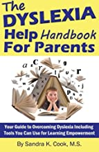 The Dyslexia Help Handbook for Parents: Your Guide to Overcoming Dyslexia Including Tools You Can Use for Learning Empowerment (Learning Abled Kids' How-To Books for Enhanced Educational Outcomes)