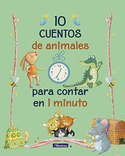 10 cuentos de animales para contar en 1 minuto (Antología de cuentos...