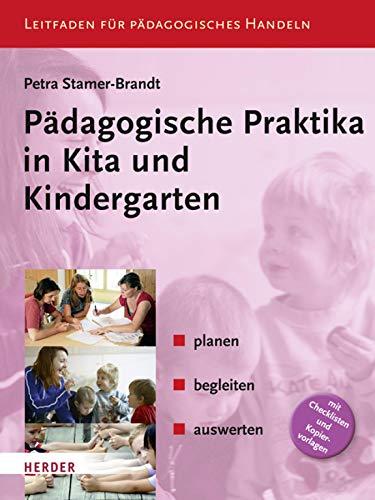Pädagogische Praktika in Kita und Kindergarten: planen - begleiten - auswerten