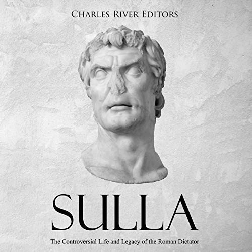 Sulla: The Controversial Life and Legacy of the Roman Dictator  By  cover art