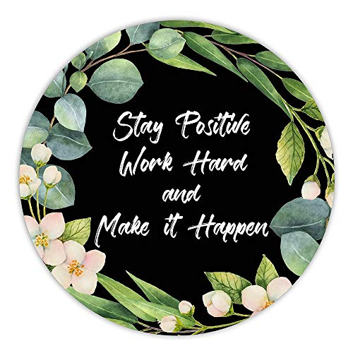 AGMdesign Stay Positive Work Hard and Make It Happen Inspirational Quotes Round Mouse Pad, Desk Accessories, Coworker Gifts, Non-Slip, Waterproof, Stitched Edges, 7.87 x 7.87 x 0.12 Inch