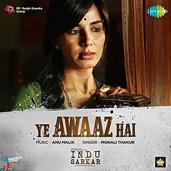 """Ye Awaaz Hai (From """"Indu Sarkar"""") - Single"""