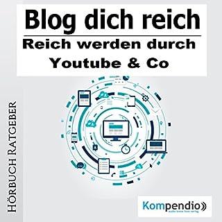 Blog dich reich                   Autor:                                                                                                                                 Robert Sasse,                                                                                        Yannick Esters                               Sprecher:                                                                                                                                 Jens Zange                      Spieldauer: 18 Min.     8 Bewertungen     Gesamt 2,0
