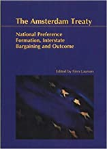 The Amsterdam Treaty: National Preference Formation Interstate Bargaining and Outcome (Odense University Studies in History and Social Sciences)