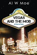 Vegas and the Mob: Forty Years of Frenzy