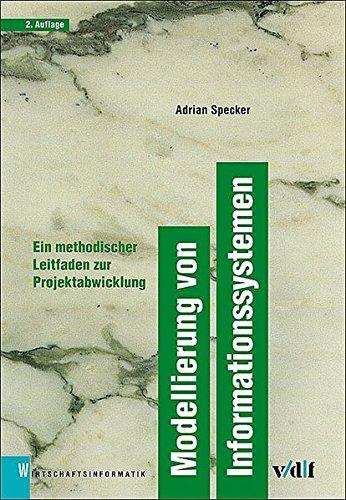 Modellierung von Informationssystemen. Ein methodischer Leitfaden zur Projektabwicklung