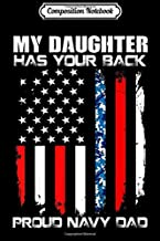 Composition Notebook: My Daughter Has Your Back Proud Navy Dad American Flag  Journal/Notebook Blank Lined Ruled 6x9 100 Pages