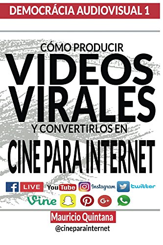 Manual Para Producir Videos Virales (DEMOCRACIA AUDIOVISUAL nº 1) (Spanish Edition)