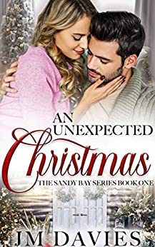 An Unexpected Christmas (The Sandy Bay Series Book 1) by [J. M.  Davies, Faith Williams]
