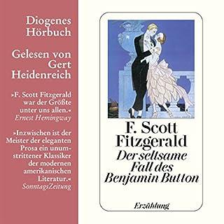 Der seltsame Fall des Benjamin Button                   Autor:                                                                                                                                 F. Scott Fitzgerald                               Sprecher:                                                                                                                                 Gert Heidenreich                      Spieldauer: 1 Std. und 17 Min.     71 Bewertungen     Gesamt 4,2