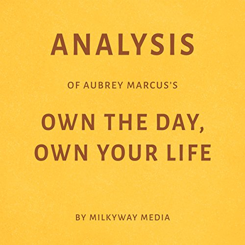 Analysis of Aubrey Marcus's Own the Day, Own Your Life cover art