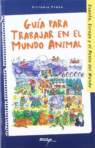 GUIA PARA TRABAJAR EN EL MUNDO ANIMAL