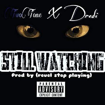 TwoTone X Dredi: Still Watching