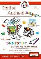 Option Ausland Malbuch: Mit dem Buntstift durch Nordamerika !