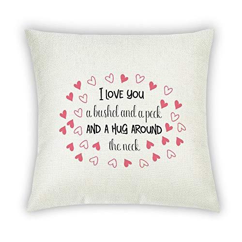 Fundas de almohada de algodón y lino de 16 x 16 x 16 cm, con texto 'I Love You A Bushel And A Peck And A Hug' y A Hug Around the Neck 3 Ropa de cama, sofá tumbona, silla de playa, diván, banco de suelo, 1 paquete