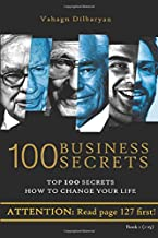 100 Business Secrets (Top 100 Business Secrets how to change your life)