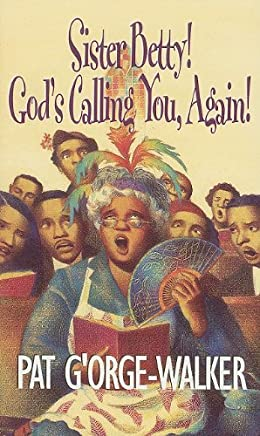Sister Betty! Gods Calling you Again! by Pat GOrge-Walker (2007-08-01)