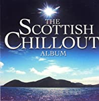 The Scottish Chillout Album