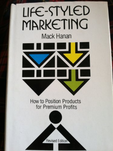 Life-styled marketing: How to position products for premium profits