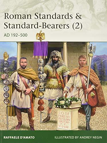 Roman Standards & Standard-Bearers (2): AD 192–500 (Elite)