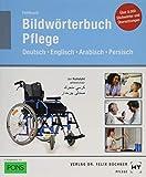 Bildwörterbuch Pflege: Deutsch Englisch Arabisch Persisch