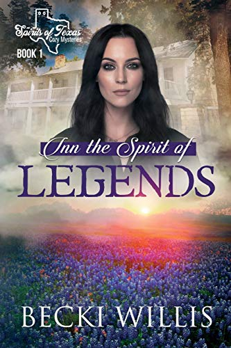 Inn the Spirit of Legends (Spirits of Texas Cozy Mysteries)