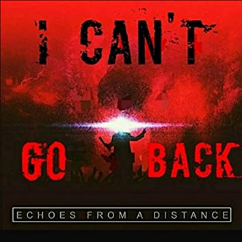 I Can't Go Back