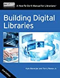 Building Digital Libraries: Second Edition (How-To-Do-It Manuals)