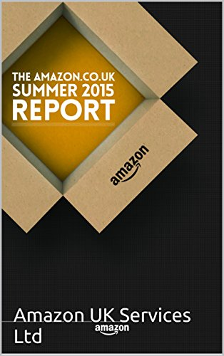 The Amazon.co.uk Summer 2015 Report (English Edition)