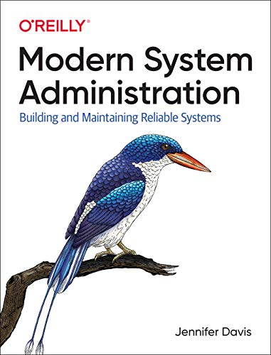 Compare Textbook Prices for Modern System Administration: Building and Maintaining Reliable Systems 1 Edition ISBN 9781492055211 by Davis, Jennifer