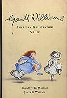 Garth Williams, American Illustrator: A Life