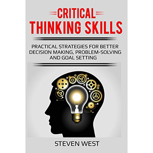 『Critical Thinking Skills: Practical Strategies for Better Decision Making, Problem-Solving, and Goal Setting』のカバーアート