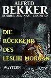 Neal Chadwick - Die Rückkehr des Leslie Morgan: Cassiopeiapress Western