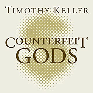 Counterfeit Gods     When the Empty Promises of Love, Money and Power Let You Down              By:                                                                                                                                 Timothy Keller                               Narrated by:                                                                                                                                 Tom Parks                      Length: 4 hrs and 51 mins     12 ratings     Overall 4.8
